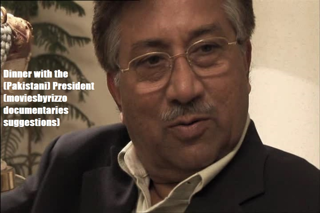 Pakistani Documentary - Dinner with Musharraf