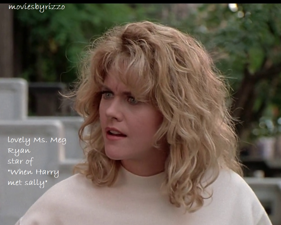 Meg Ryan (When Harry met sally)